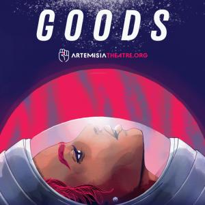 Goods - Artemisia Theatre